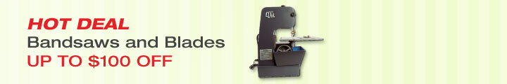 Hot Deal - Band Saws and Blades